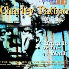 Hang It on the Wall [Digipak] by Charley Patton (CD, Mar-2004, Snapper)