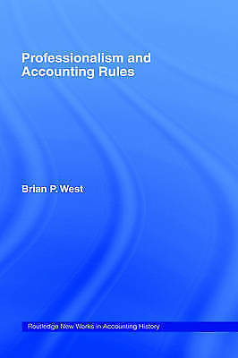 Professionalism and Accounting Rules (Routledge New Works in Accounting History