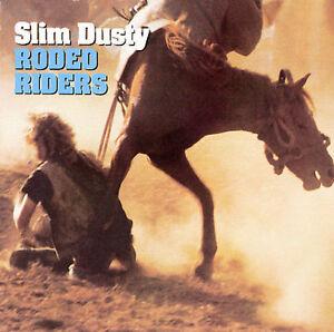 SLIM-DUSTY-Rodeo-Riders-CD-BRAND-NEW
