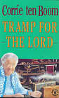 Tramp for the Lord by Corrie Ten Boom, Jamie Buckingham (Paperback, 1990)