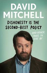 Signed-Book-Dishonesty-is-the-Second-Best-Policy-by-David-Mitchell-1st-Edition