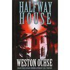 Halfway House by Weston Ochse (Paperback / softback, 2014)