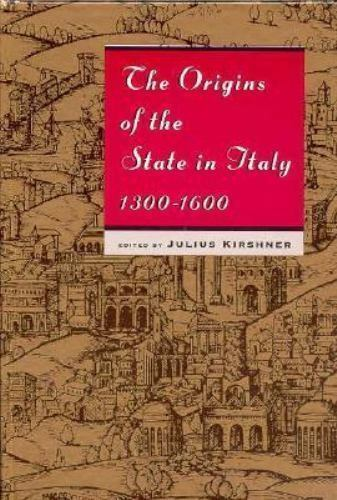 Origins of the State in Italy, 1300-1600 by Kirshner, Julius