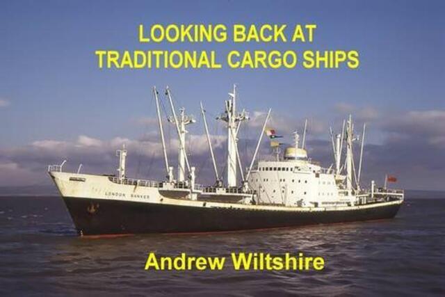 Cherchaient Arrière At Traditionnel Cargo Ships Par Wiltshire, Andrew, New Book,