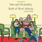 Nan and Grandad's Book of Short Stories by Kay Sutton 1449005756 Authorhouse