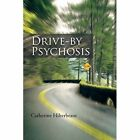 Drive-By Psychosis by Catherine Hilterbrant (Paperback / softback, 2013)