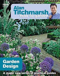 Alan-Titchmarsh-How-to-Garden-garden-Design-by-Alan-Titchmarsh-Paperback-Book