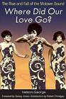 Where Did Our Love Go?: The Rise and Fall of the Motown Sound by Nelson George (Paperback, 2007)
