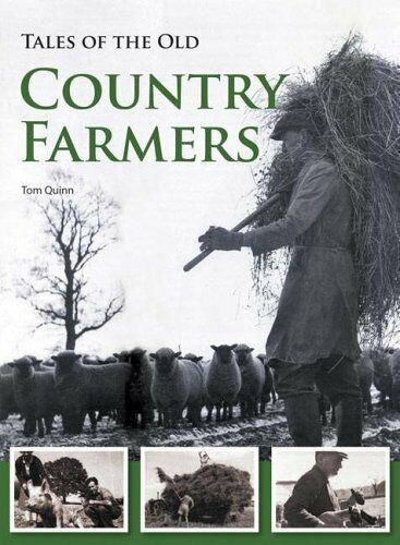 Tales of the Old Country Farmers,Tom Quinn