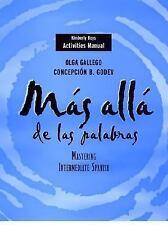Activities Manual to accompany Mas alla de las Palabras Vol. 2 : Mastering...