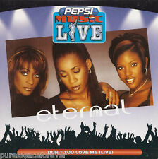 ETERNAL - Don't You Love Me (Live) (UK Pepsi Music 2 Tk CD Single)