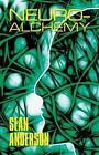 Neuro-alchemy by Anderson Sean Author 9781611021257