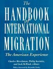 The Handbook of International Migration: The American Experience by Russell Sage Foundation (Hardback, 1999)