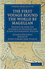 First Voyage Round the World by Magellan: Translated from the Accounts of Pigafetta and Other Contemporary Writers by Antonio Pigafetta (Paperback, 2010)