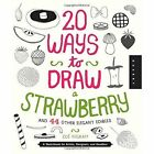 20 Ways to Draw a Strawberry and 44 Other Elegant Edibles: A Sketchbook for Artists, Designers, and Doodlers by Zoe Ingram (Paperback, 2014)
