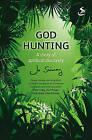 God Hunting: A Journey of Spiritual Discovery by Jo Swinney (Paperback, 2011)