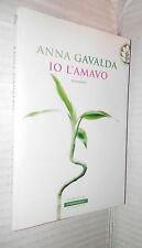 IO L AMAVO Anna Gavalda Silvia Ballestra Frassinelli Narrativa Romanzo Racconto