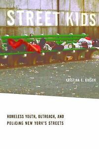 Street-Kids-Homeless-Youth-Outreach-and-Policing-New-Yorks-Streets-by-Kristina-E-Gibson-2011