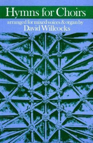 Hymns for Choirs by Willcocks, David
