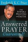 Answered Prayer Guaranteed!: The Power of Praying with Faith by Frederick K C Price (Paperback / softback, 2011)