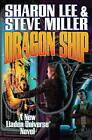 Dragon Ship by Sharon Lee, Steve Miller (Hardback, 2012)