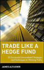 Trade Like a Hedge Fund: 20 Successful Uncorrelated Strategies and Techniques to Winning Profits by James Altucher (Hardback, 2004)