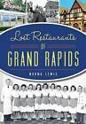 Lost Restaurants of Grand Rapids by Norma Lewis (Paperback / softback, 2015)