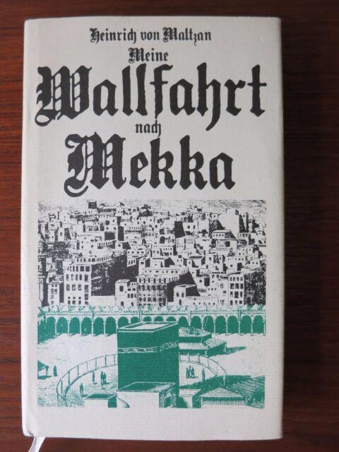 Heinrich von Maltzan - Meine Wallfahrt nach Mekka  Neuauflage des Buchs von 1865