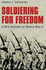 Williams-Ford Texas a&M University Military History: Soldiering for Freedom : A GI's Account of World War II 98 by Herman J. Obermayer (2005, Paperback)