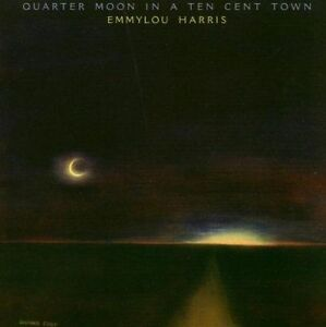 Emmylou-Harris-Quarter-Moon-in-a-Ten-Cent-Town-1978-LP