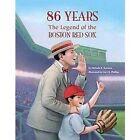 86 Years The Legend of The Boston Red Sox Boroson Melinda 0976793806