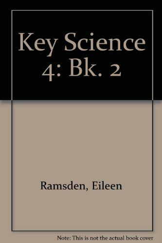 Key Science 4: Bk. 2 By Eileen Ramsden,etc., Jim Breithaupt, David Applin