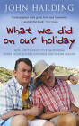 What We Did on Our Holiday by John Harding (Paperback, 2006)