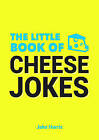 The Little Book of Cheese Jokes by Jake Harris (Paperback, 2015)