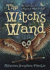 The Witch's Tools: The Witch's Wand : The Craft, Lore, and Magick of Wands and Staffs 2 by Alferian Gwydion MacLir (2015, Paperback)