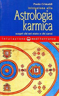 Paolo Crimaldi INIZIAZIONE ALL ASTROLOGIA KARMICA SCOPRI CHI SEI STATO CHI SARAI