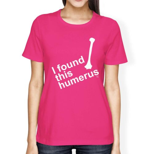 1Tee Womens Loose Fit I Found This Humerus T-Shirt