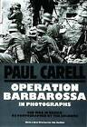 Operation Barbarossa: War in Russia as Photographed by the Soldiers by Paul Carell (Hardback, 1998)