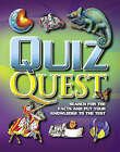 Quiz Quest: Search for the Facts and Put Your Knowledge to the Test by Daniel Gilpin, Cynthia O'Brien, Clive Gifford (Hardback, 2006)
