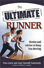 The Ultimate Runner: Stories and Advice to Keep You Moving by Tom Green, Amy Hunold-VanGundy (Paperback, 2010)