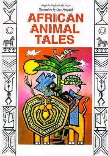 African Animal Tales by Rogerio A. Barbosa