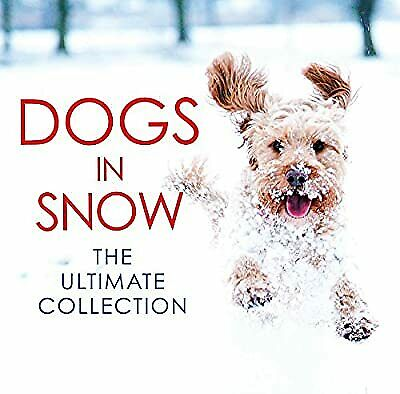 Dogs in Snow: The Ultimate Collection (Photographs), ., Used; Very Good Book