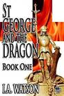 St George and the Dragon - Book One by MR I a Watson (Paperback / softback, 2015)