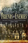 Friends and Enemies: The Natal Campaign in the South African War 1899-1902 by Rethman Hugh (Paperback, 2015)