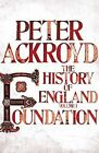 Foundation: A History of England: v. 1 by Peter Ackroyd (Hardback, 2011)