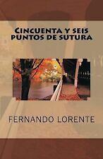 Cincuenta y Seis Puntos de Sutura by Fernando Barajas (2015, Paperback)