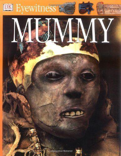 DK Eyewitness Books: Mummy By James Putnam, Peter Hayman