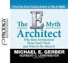 The E-Myth Architect by Norbert C Lemermeyer, Michael E Gerber (CD-Audio, 2013)