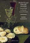 Plenti and Grase: Food and Drink in a Sixteenth-century Household by Mark Dawson (Hardback, 2008)