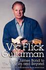 Vic Flick, Guitarman by Vic Flick (Paperback / softback, 2008)
